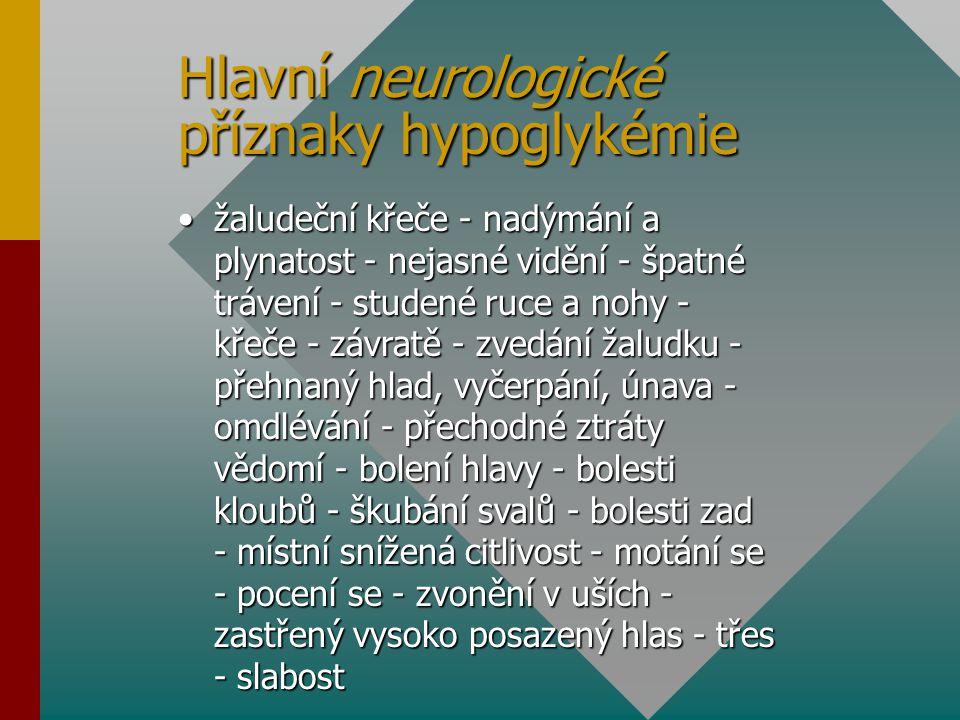 Hlavní neurologické příznaky hypoglykémie