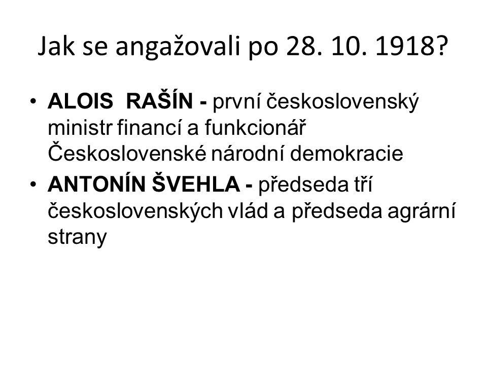 Jak se angažovali po 28. 10. 1918 ALOIS RAŠÍN - první československý ministr financí a funkcionář Československé národní demokracie.