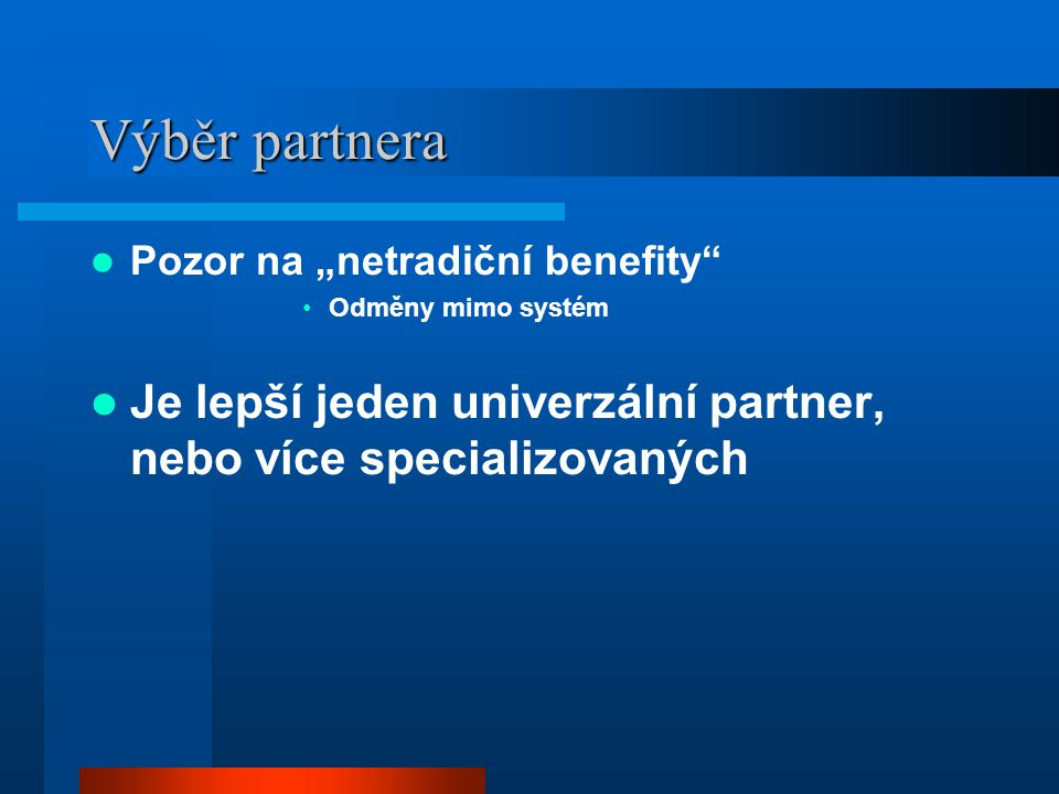 """Výběr partnera Pozor na """"netradiční benefity Odměny mimo systém."""