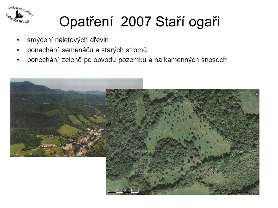 Opatření 2007 Staří ogaři smýcení náletových dřevin