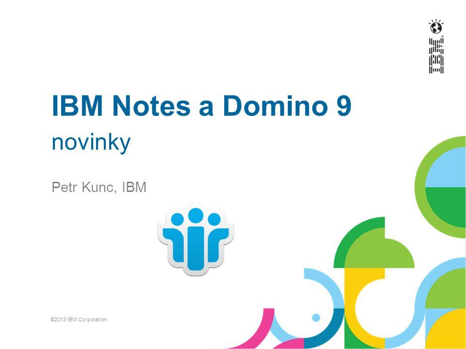 IBM Notes a Domino 9 novinky Petr Kunc, IBM