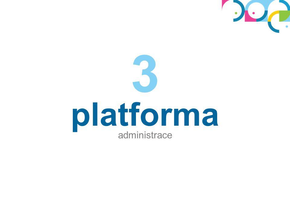 3 platforma administrace
