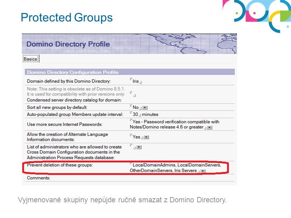 Protected Groups Vyjmenované skupiny nepůjde ručně smazat z Domino Directory.