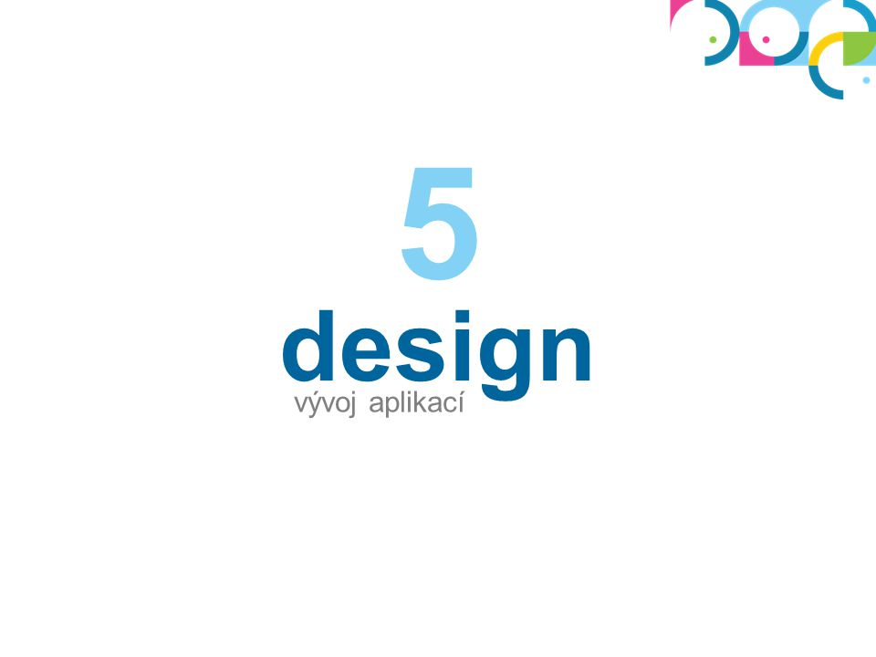 5 design vývoj aplikací
