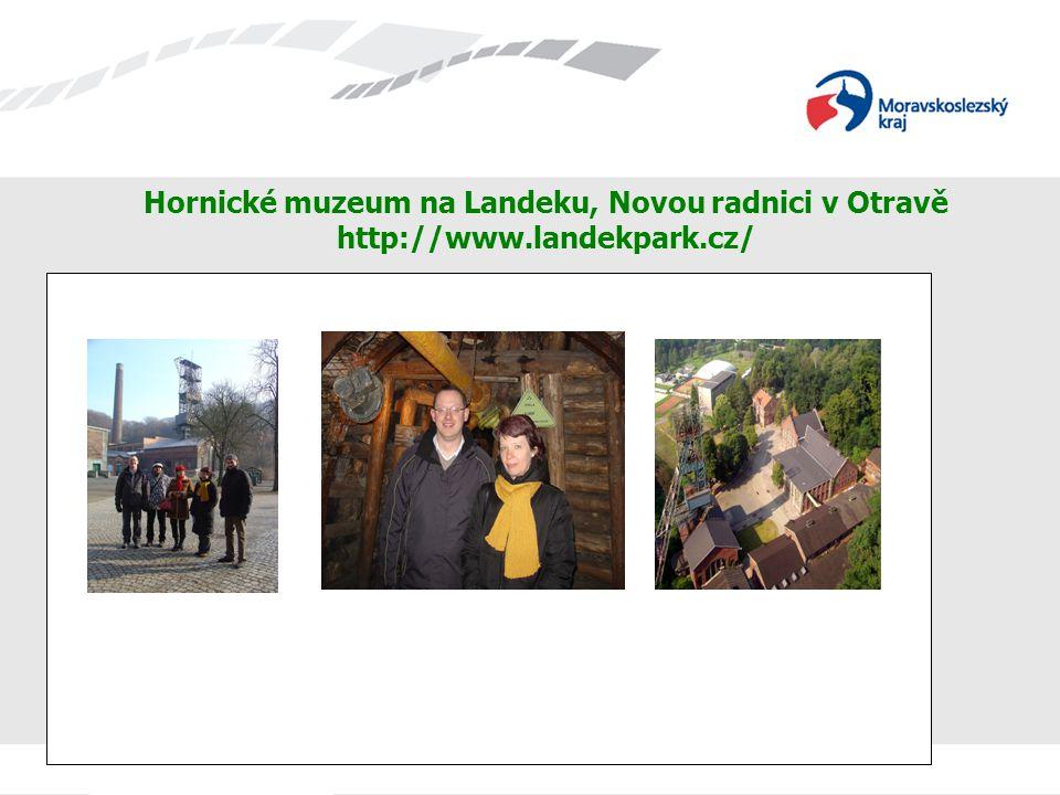 Hornické muzeum na Landeku, Novou radnici v Otravě http://www