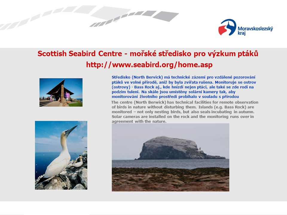 Scottish Seabird Centre - mořské středisko pro výzkum ptáků http://www
