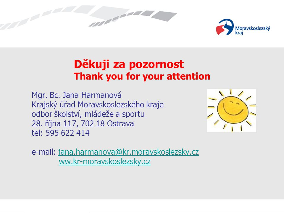 Děkuji za pozornost Thank you for your attention