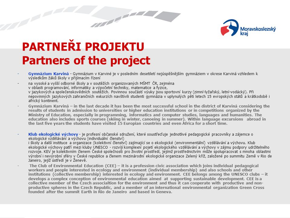 PARTNEŘI PROJEKTU Partners of the project