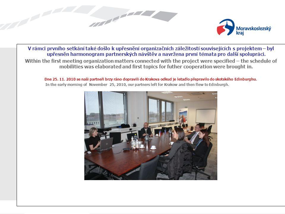V rámci prvního setkání také došlo k upřesnění organizačních záležitostí souvisejících s projektem – byl upřesněn harmonogram partnerských návštěv a navržena první témata pro další spolupráci.