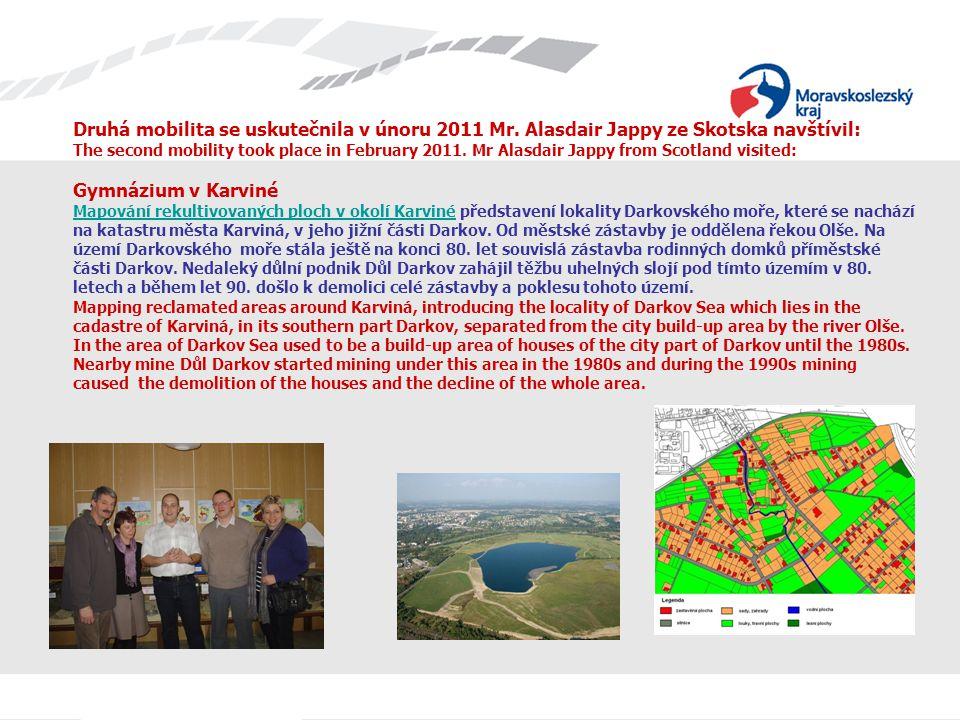 Druhá mobilita se uskutečnila v únoru 2011 Mr