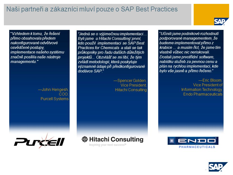 Naši partneři a zákazníci mluví pouze o SAP Best Practices