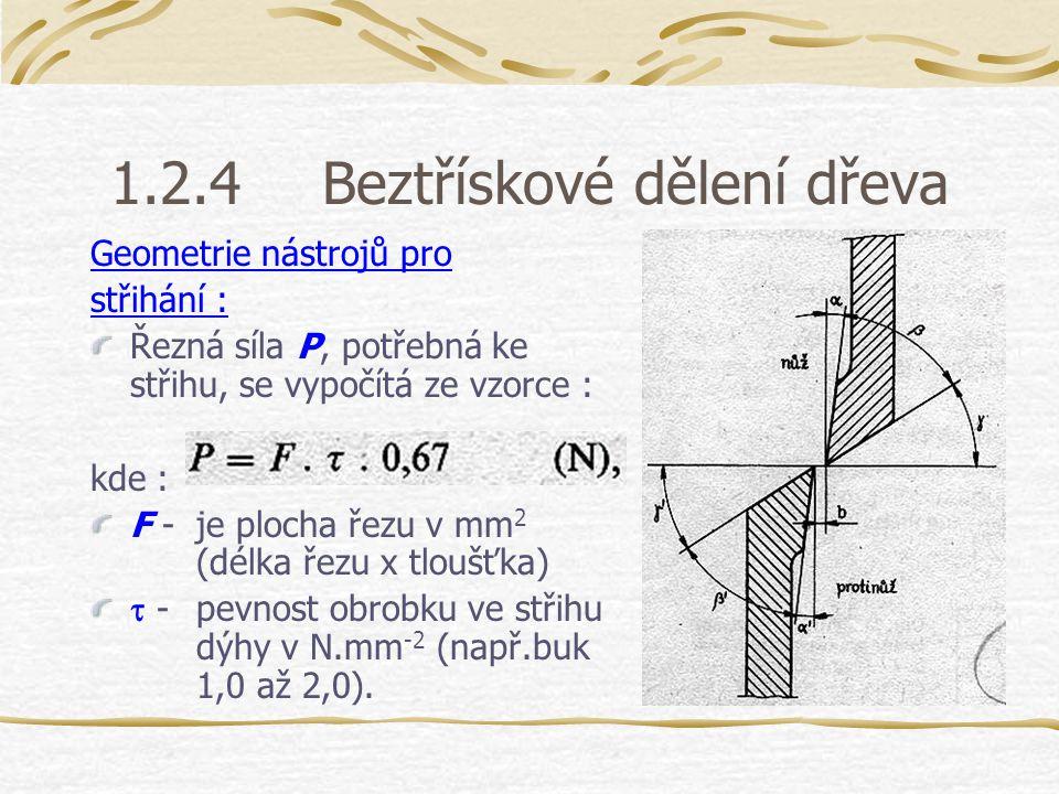1.2.4 Beztřískové dělení dřeva