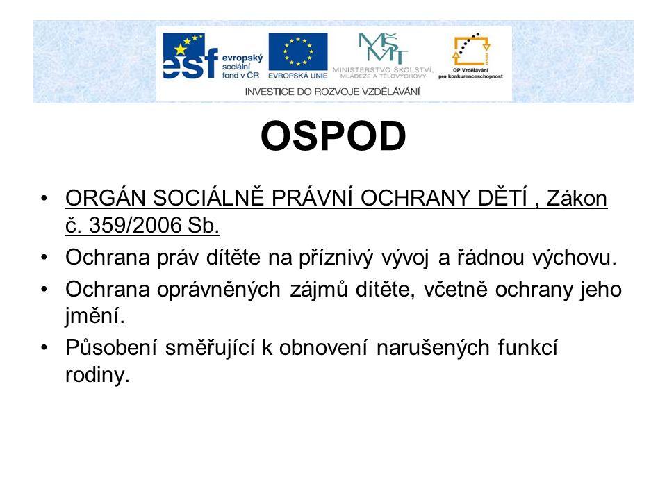 OSPOD ORGÁN SOCIÁLNĚ PRÁVNÍ OCHRANY DĚTÍ , Zákon č. 359/2006 Sb.