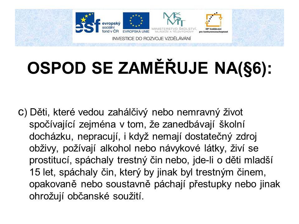 OSPOD SE ZAMĚŘUJE NA(§6):