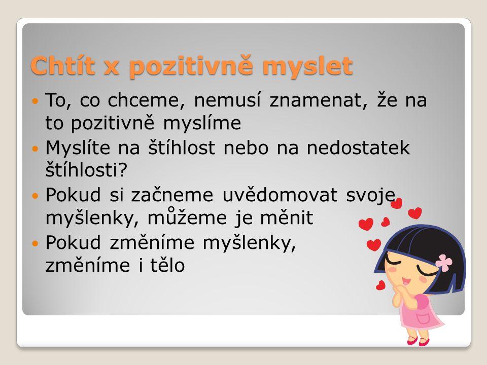 Chtít x pozitivně myslet