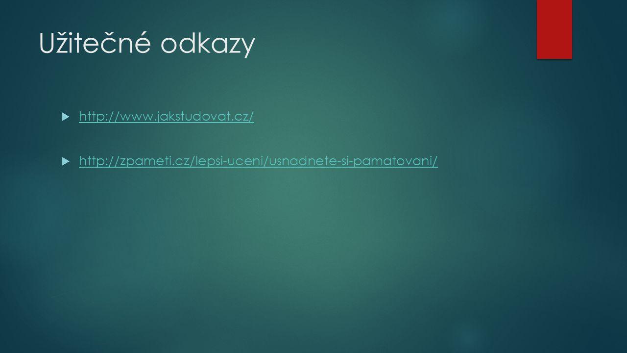 Užitečné odkazy http://www.jakstudovat.cz/