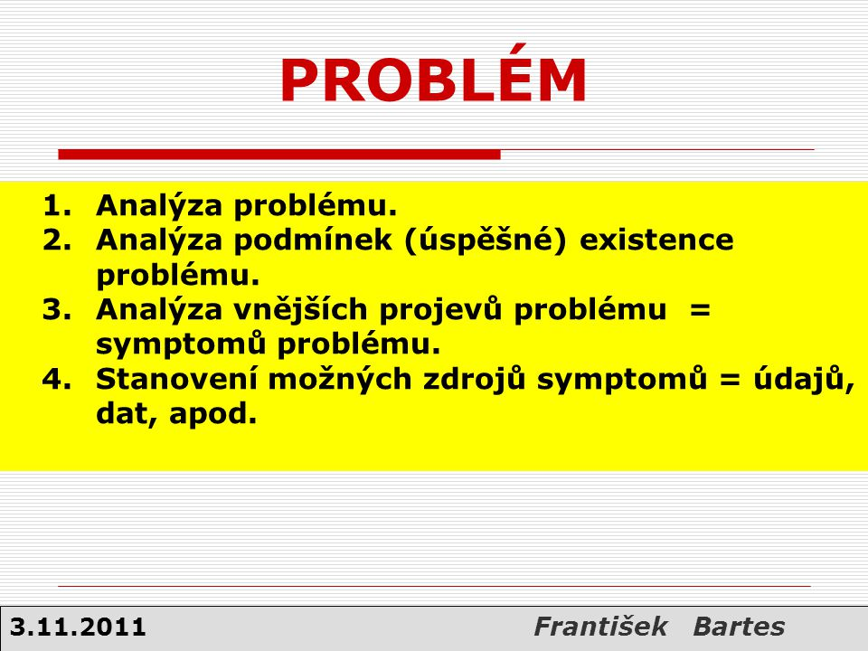 PROBLÉM 1. Analýza problému.