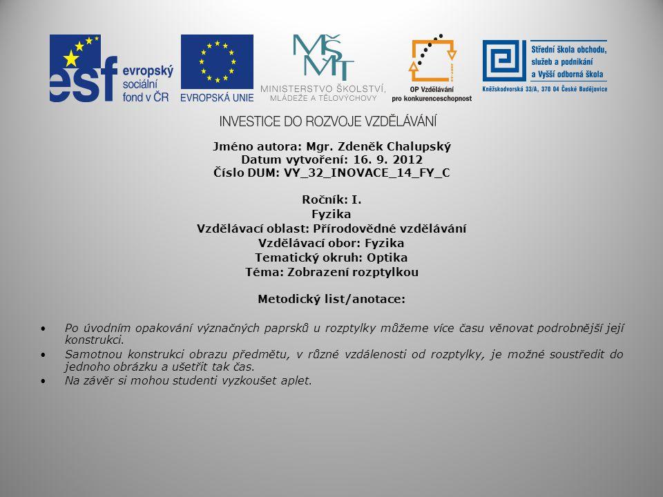 Jméno autora: Mgr. Zdeněk Chalupský Datum vytvoření: 16. 9. 2012