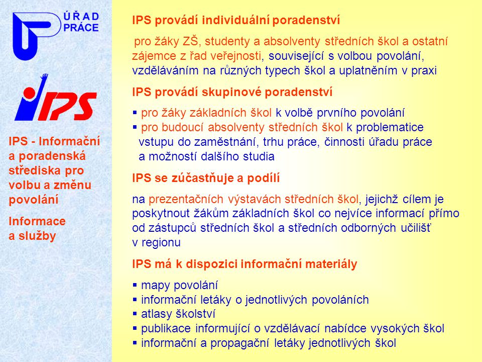 IPS provádí individuální poradenství