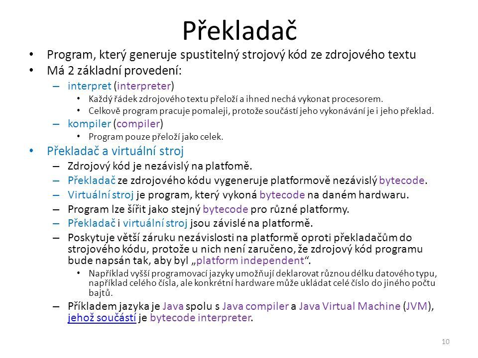 Překladač Program, který generuje spustitelný strojový kód ze zdrojového textu. Má 2 základní provedení: