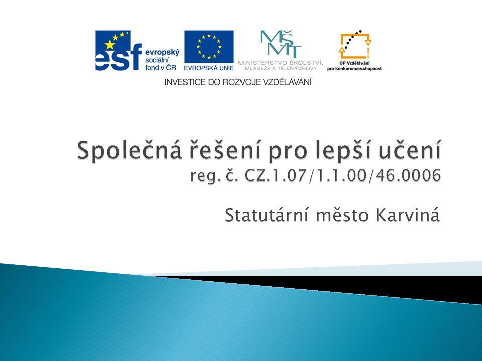 Společná řešení pro lepší učení reg. č. CZ.1.07/1.1.00/46.0006