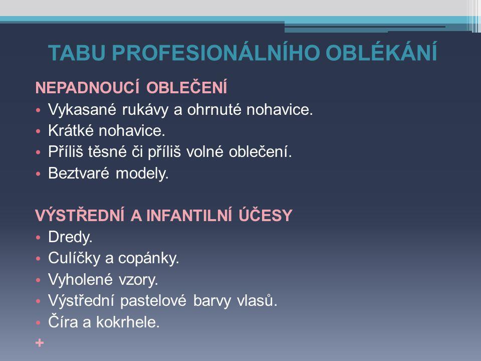 TABU PROFESIONÁLNÍHO OBLÉKÁNÍ