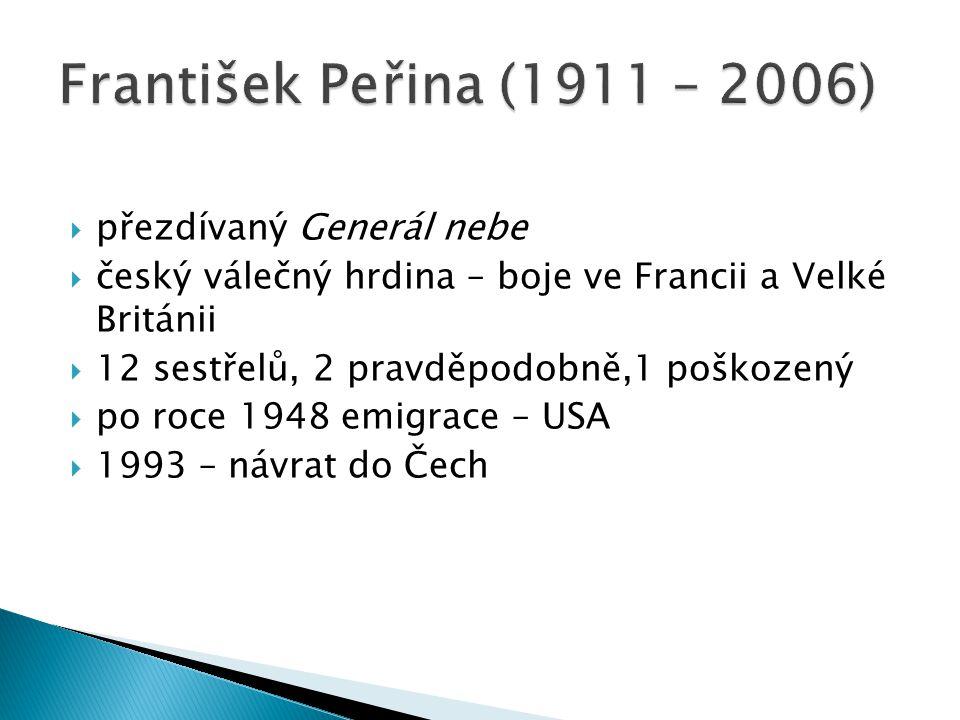František Peřina (1911 – 2006) přezdívaný Generál nebe