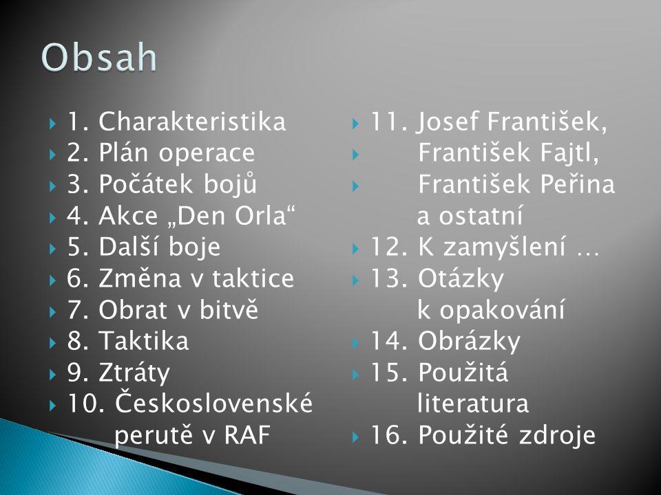 Obsah 1. Charakteristika 2. Plán operace 3. Počátek bojů