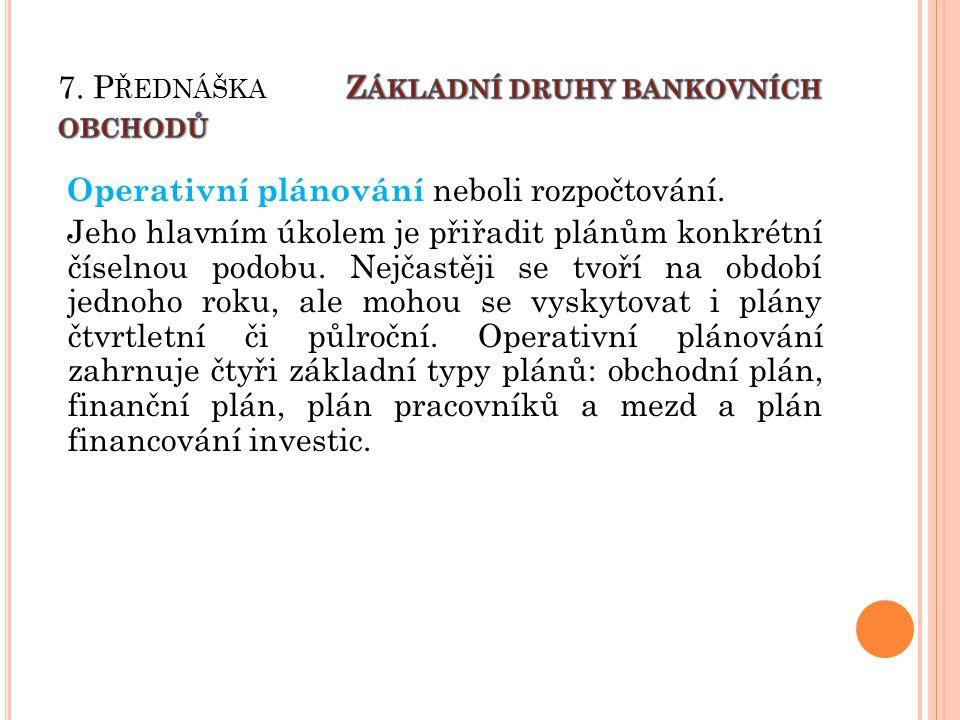 7. Přednáška Základní druhy bankovních obchodů