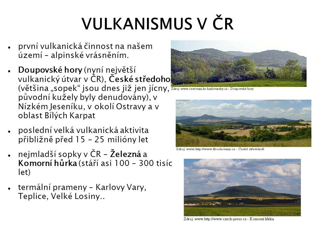 VULKANISMUS V ČR první vulkanická činnost na našem území – alpinské vrásněním.