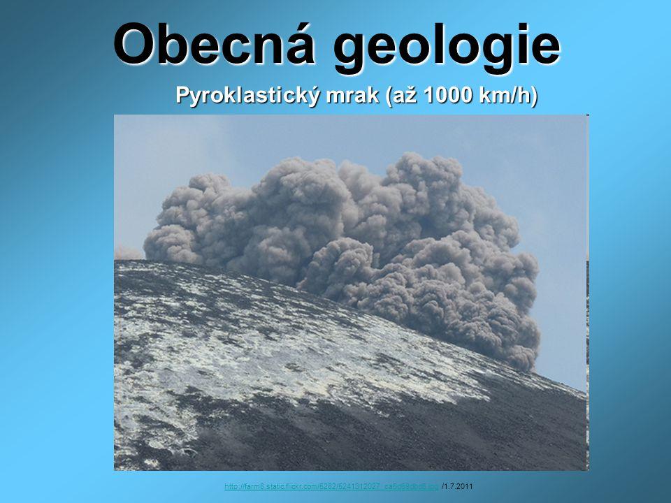 Obecná geologie Pyroklastický mrak (až 1000 km/h)