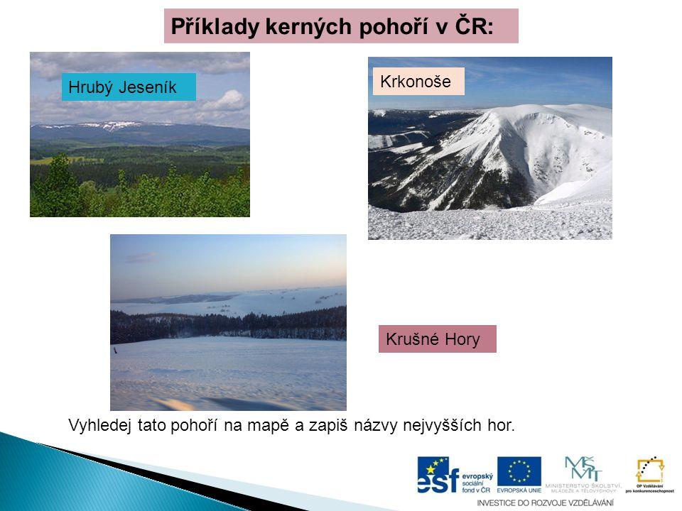 Příklady kerných pohoří v ČR: