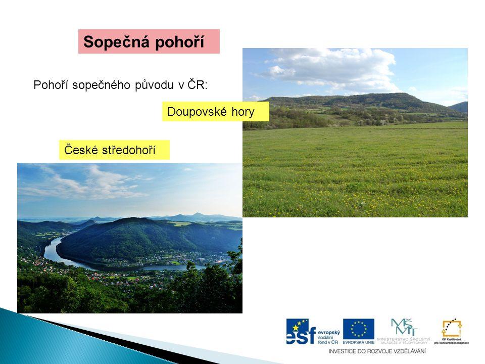 Sopečná pohoří Pohoří sopečného původu v ČR: Doupovské hory