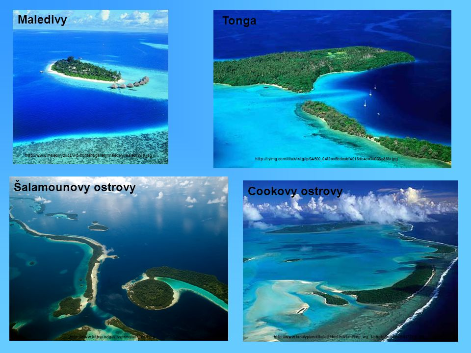 Maledivy Tonga Šalamounovy ostrovy Cookovy ostrovy