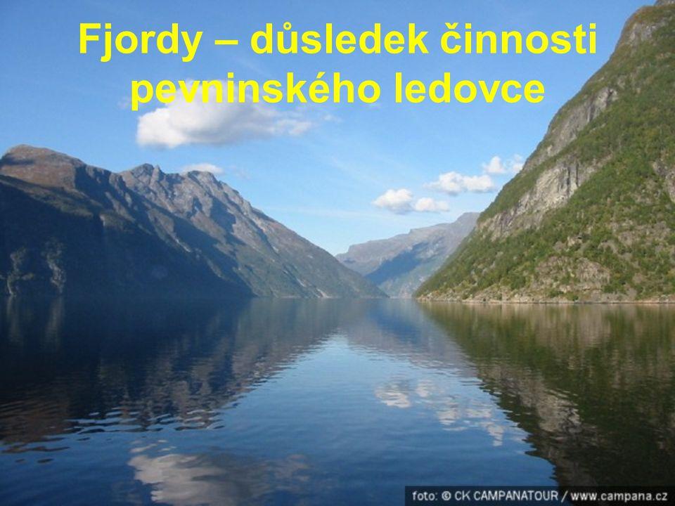 Fjordy – důsledek činnosti pevninského ledovce