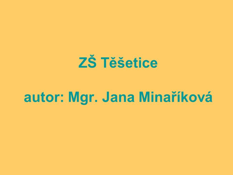 ZŠ Těšetice autor: Mgr. Jana Minaříková