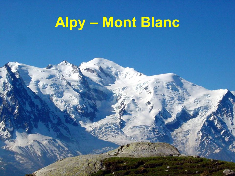 Alpy – Mont Blanc