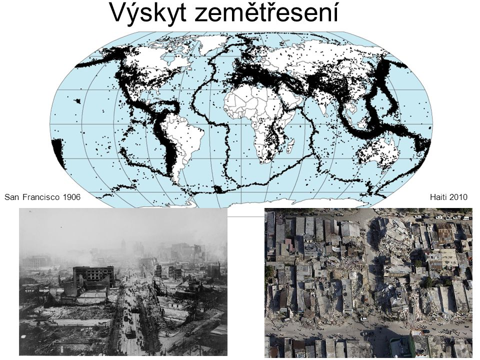 Výskyt zemětřesení San Francisco 1906 Haiti 2010