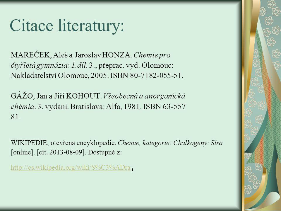 Citace literatury: MAREČEK, Aleš a Jaroslav HONZA. Chemie pro