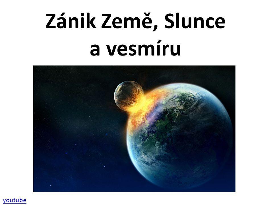 Zánik Země, Slunce a vesmíru
