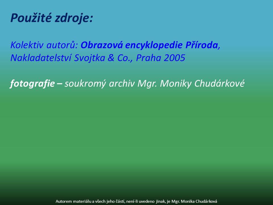 Použité zdroje: Kolektiv autorů: Obrazová encyklopedie Příroda, Nakladatelství Svojtka & Co., Praha 2005.