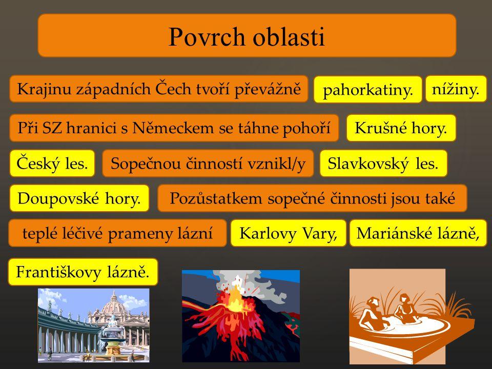 Povrch oblasti Krajinu západních Čech tvoří převážně pahorkatiny.