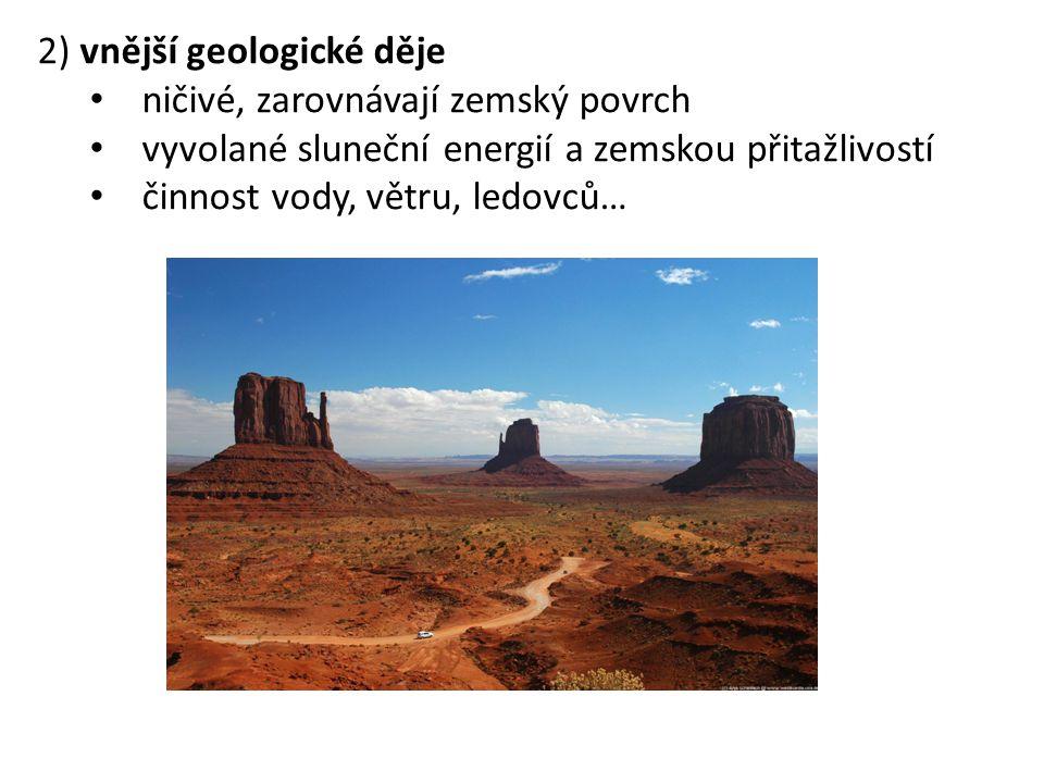 2) vnější geologické děje