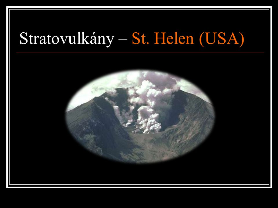 Stratovulkány – St. Helen (USA)