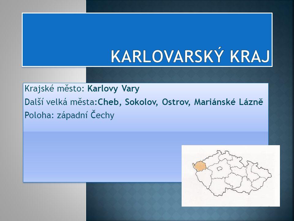 Karlovarský kraj Krajské město: Karlovy Vary