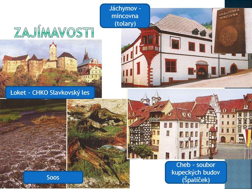 Zajímavosti Jáchymov – mincovna (tolary) Loket – CHKO Slavkovský les