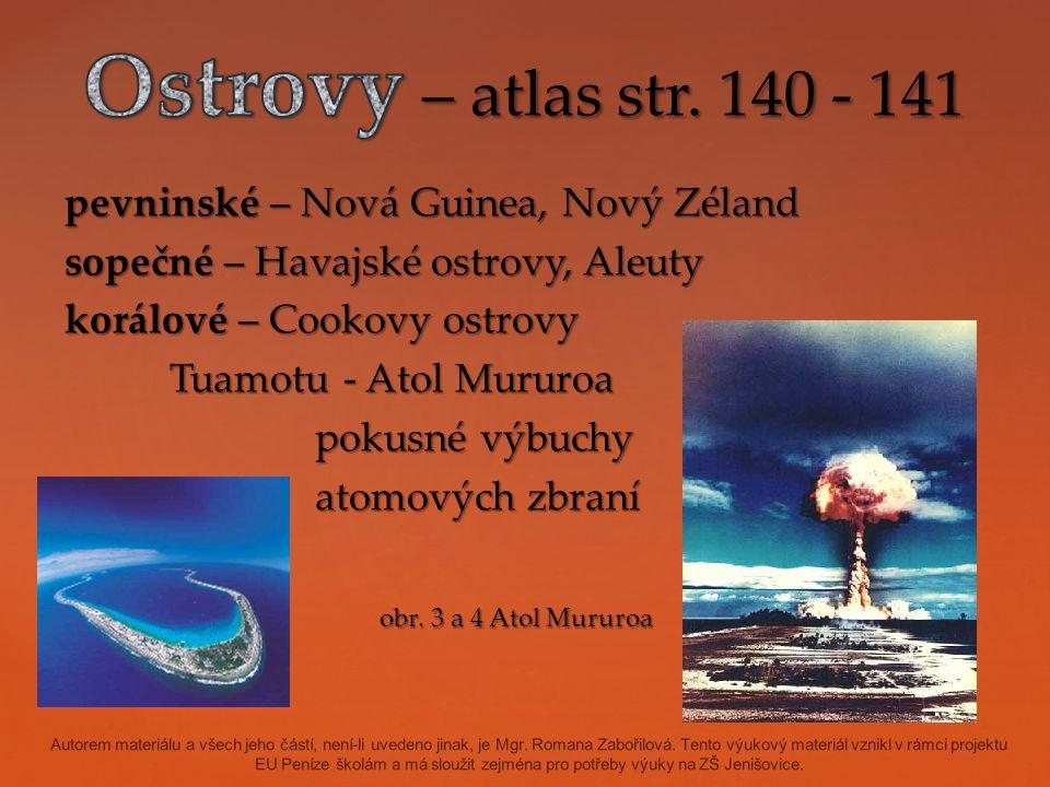 Vzdělání Ostrovy – atlas str. 140 - 141.
