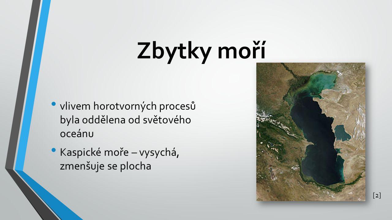 Zbytky moří vlivem horotvorných procesů byla oddělena od světového oceánu. Kaspické moře – vysychá, zmenšuje se plocha.