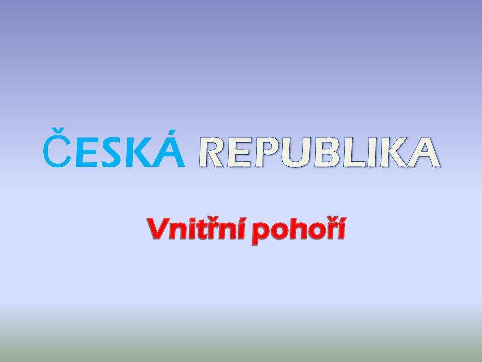 ČESKÁ REPUBLIKA Vnitřní pohoří