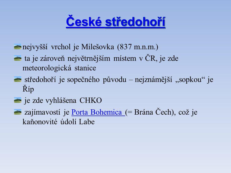 České středohoří nejvyšší vrchol je Milešovka (837 m.n.m.)